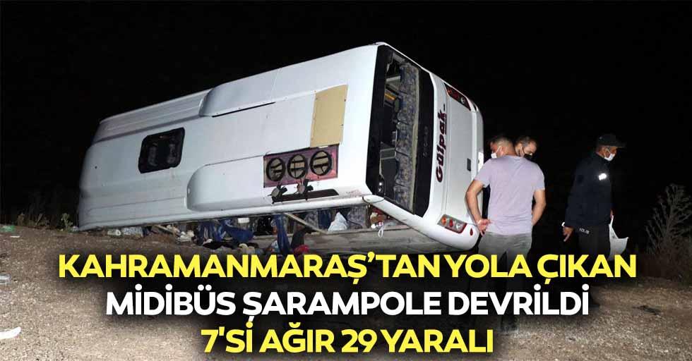 Kahramanmaraş'tan yola çıkan midibüs şarampole devrildi: 7'si ağır 29 yaralı