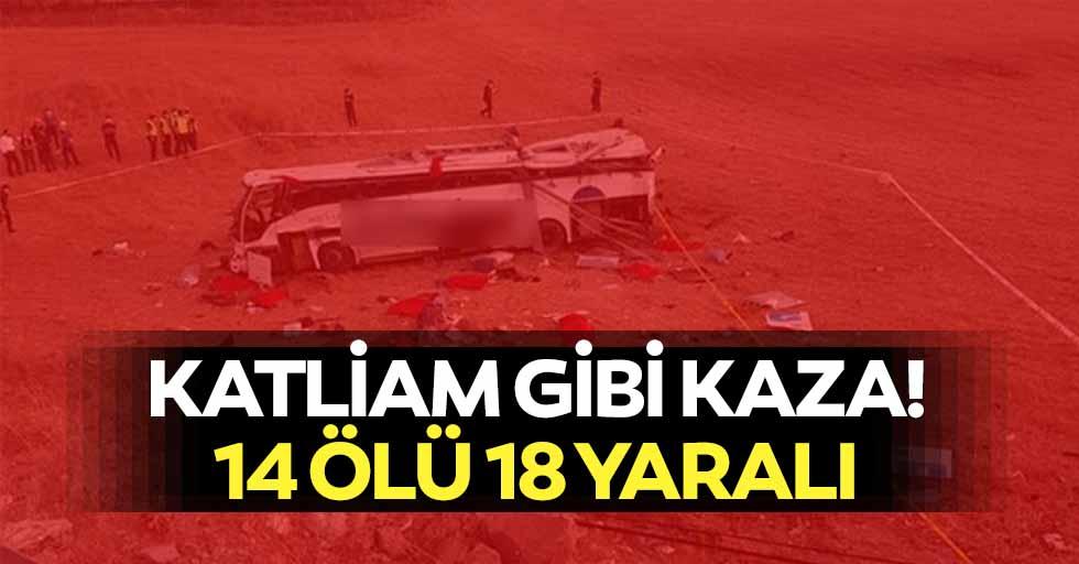 Katliam gibi kaza! 14 ölü 18 yaralı