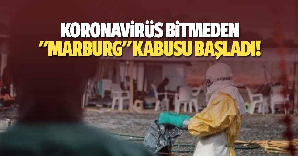 "Koronavirüs bitmeden ""marburg"" kabusu başladı!"
