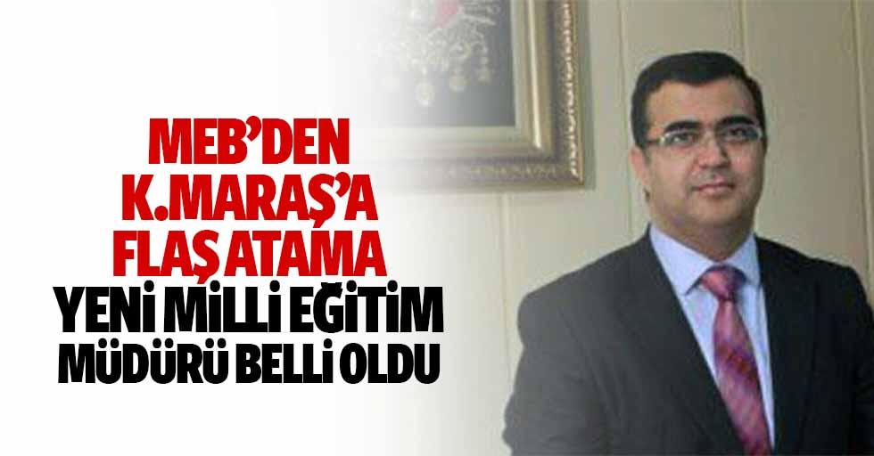 MEB'den Kahramanmaraş'a Flaş Atama, Yeni Milli Eğitim Müdürü Belli Oldu
