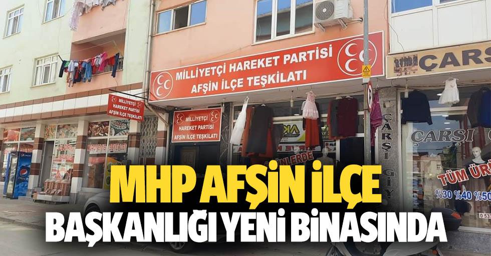 MHP Afşin İlçe Başkanlığı Yeni Binasında