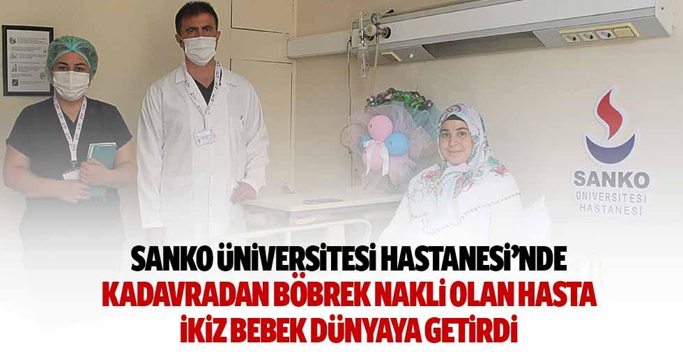 SANKO Üniversitesi Hastanesi'nde kadavradan böbrek nakli olan hasta ikiz bebek dünyaya getirdi