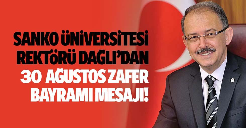 Sanko Üniversitesi Rektörü Dağlı'dan 30 Ağustos Zafer Bayramı mesajı
