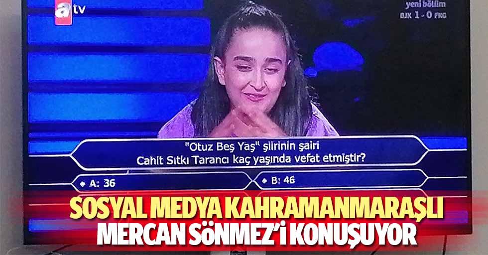 Sosyal medya Kahramanmaraşlı Mercan Sönmez'i konuşuyor