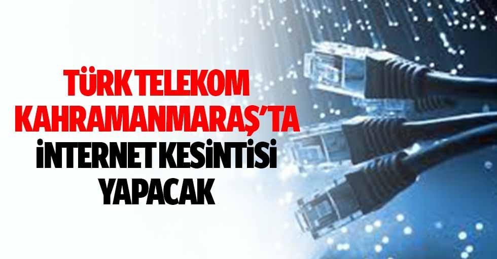 Türk Telekom, Kahramanmaraş'ta İnternet Kesintisi Yapacak
