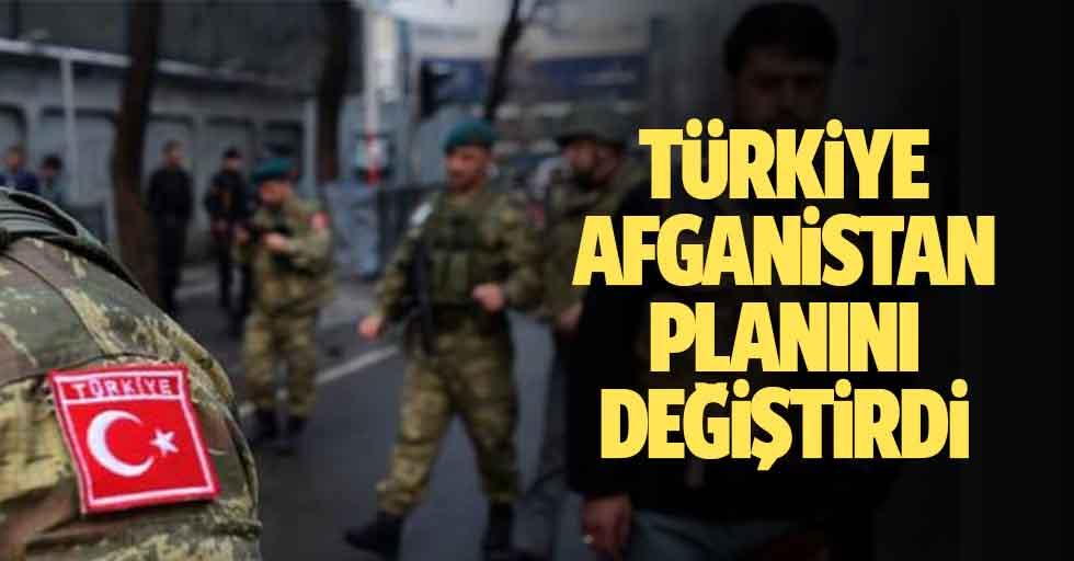 Türkiye Afganistan planını değiştirdi