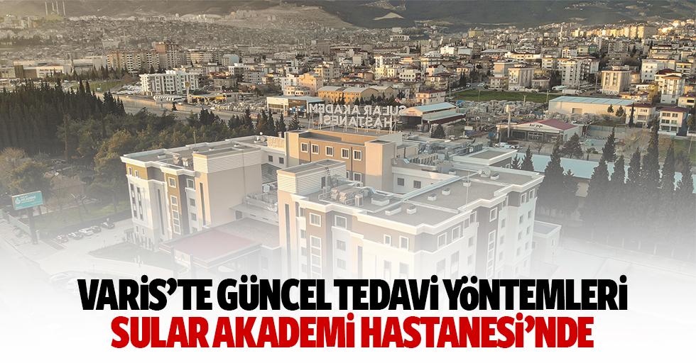 Varis'te Güncel Tedavi Yöntemleri Sular Akademi Hastanesi'nde