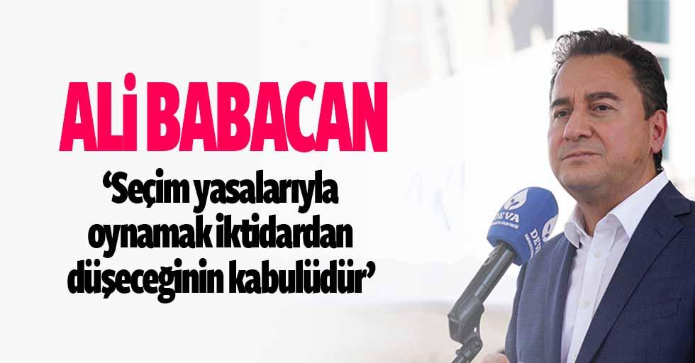 Ali Babaca, 'Seçim yasalarıyla oynamak iktidardan düşeceğinin kabulüdür'