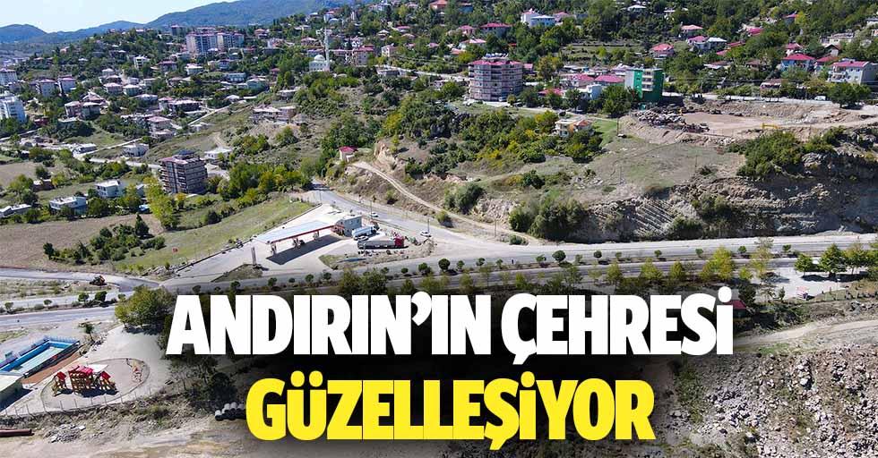 Andırın'ın Çehresi Güzelleşiyor