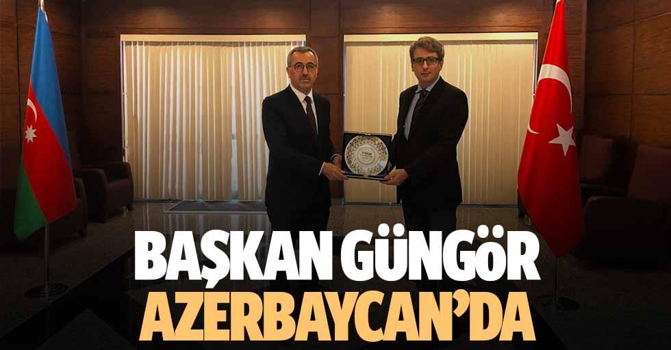 Başkan Güngör Azerbaycan'da