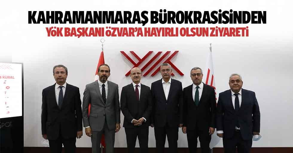 Kahramanmaraş Bürokrasisinden YÖK Başkanı Özvar'a Hayırlı Olsun Ziyareti