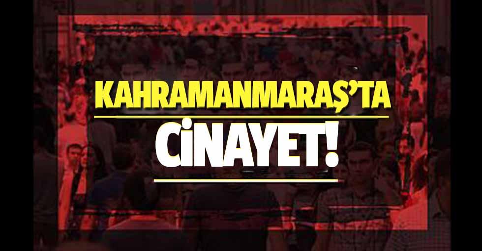 Kahramanmaraş'ta eşinin kardeşi tarafından tabancayla vurulan kadın öldü