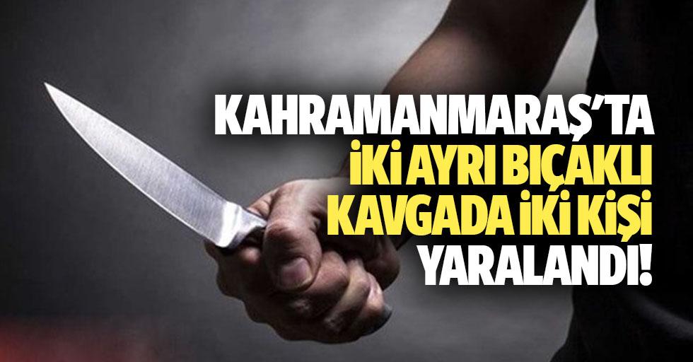 Kahramanmaraş'ta iki ayrı bıçaklı kavgada 2 kişi yaralandı