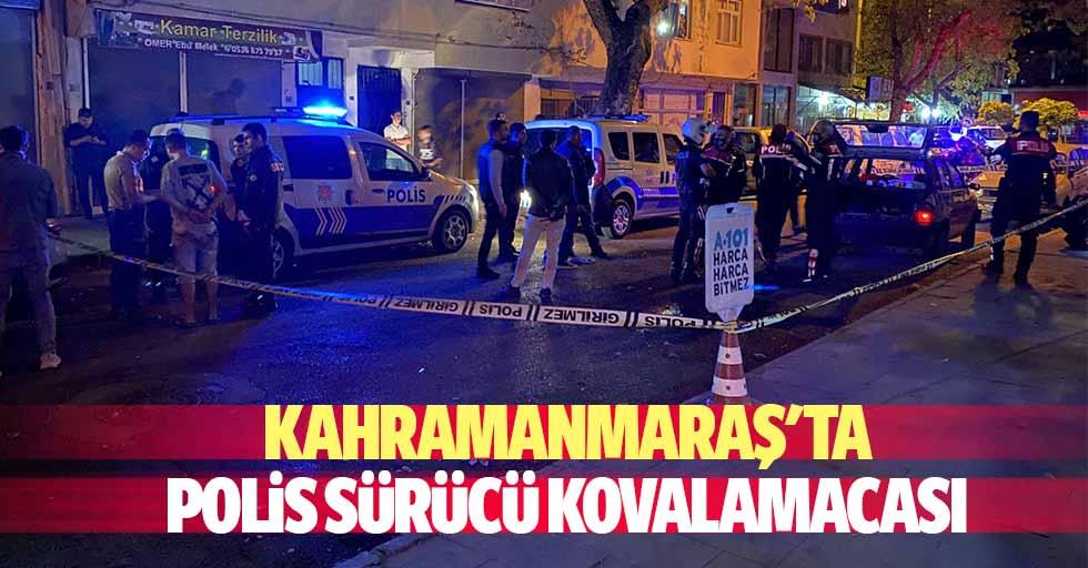 Kahramanmaraş'ta Polis Sürücü Kovalamacası