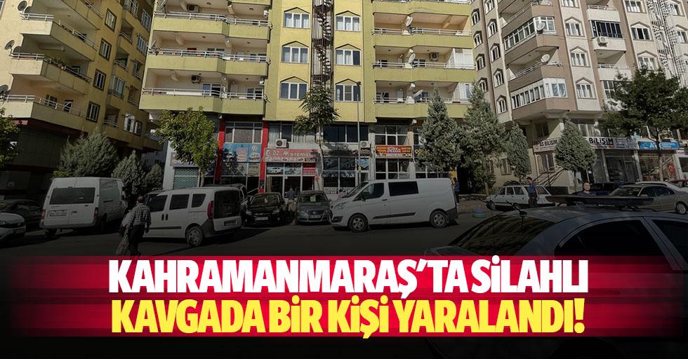 Kahramanmaraş'ta silahlı kavgada bir kişi yaralandı