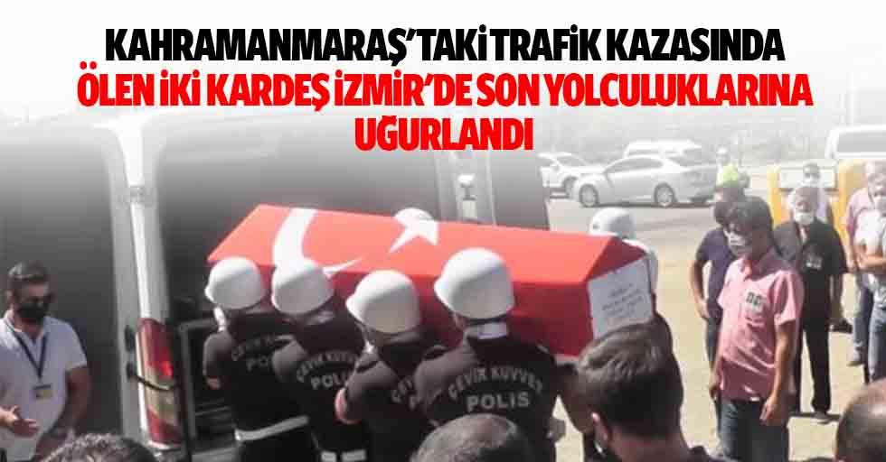 Kahramanmaraş'taki trafik kazasında ölen iki kardeş İzmir'de son yolculuklarına uğurlandı