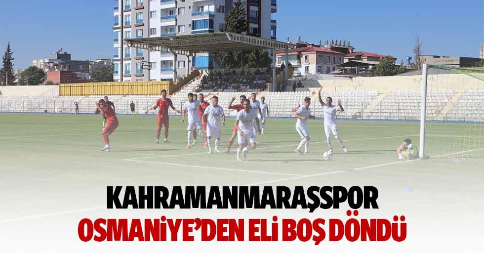Kahramanmaraşspor Osmaniye'den eli boş döndü