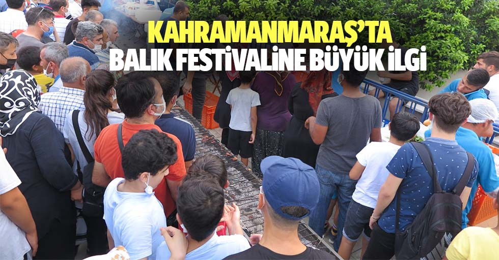 Kahramanmaraş'ta Balık Festivaline Büyük İlgi