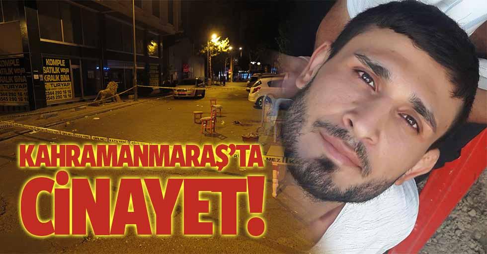 Kahramanmaraş'ta cinayet