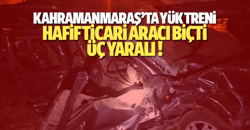 Kahramanmaraş'ta Yük Treni Hafif Ticari Aracı Biçti: 3 Yaralı