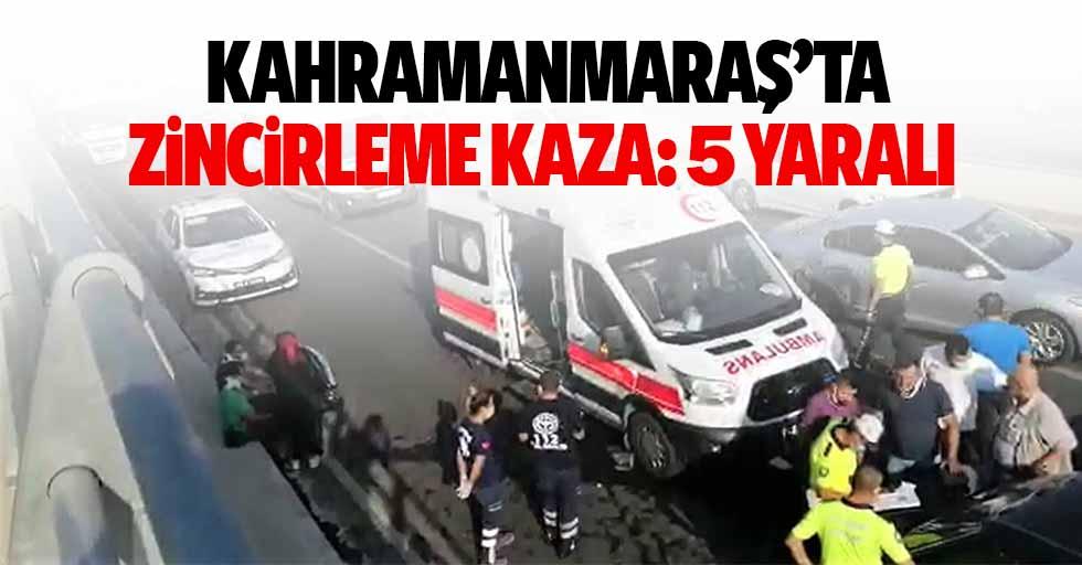 Kahramanmaraş'ta zincirleme kaza, 5 yaralı