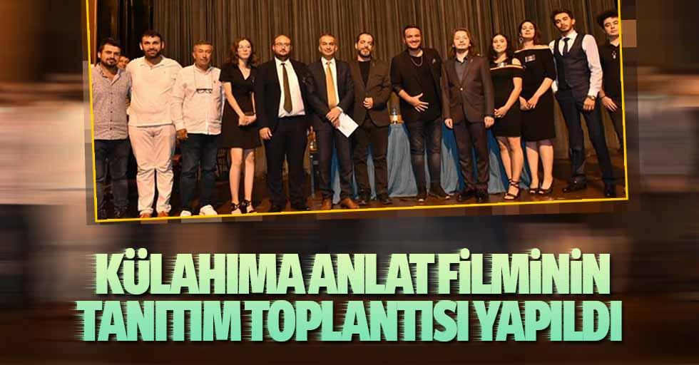 'Külahıma Anlat' filminin tanıtım toplantısı yapıldı