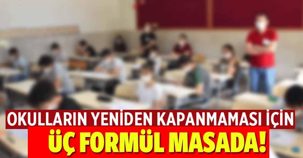 Okulların yeniden kapanmaması için 3 formül masada!