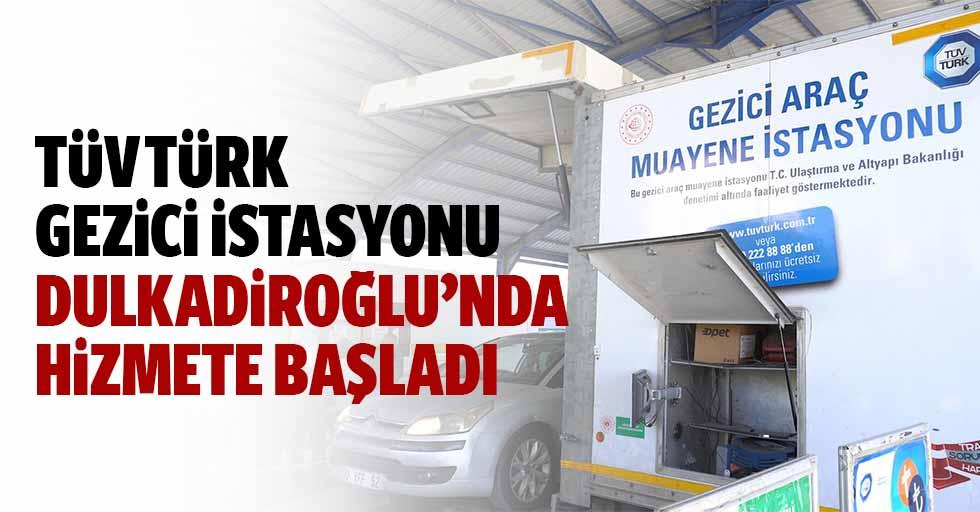 Tüv Türk Gezici İstasyonu Dulkadiroğlu'nda Hizmete Başladı