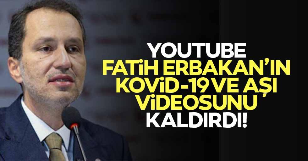 Youtube, Fatih Erbakan'ın Kovid-19 ve aşı videosunu kaldırdı