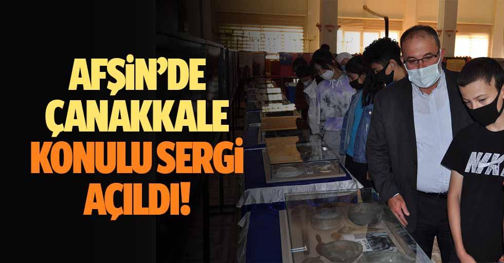 Afşin'de Çanakkale konulu sergi açıldı