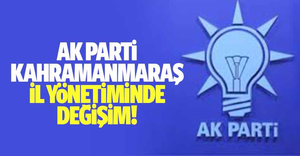 Ak Parti Kahramanmaraş il yönetiminde değişim!