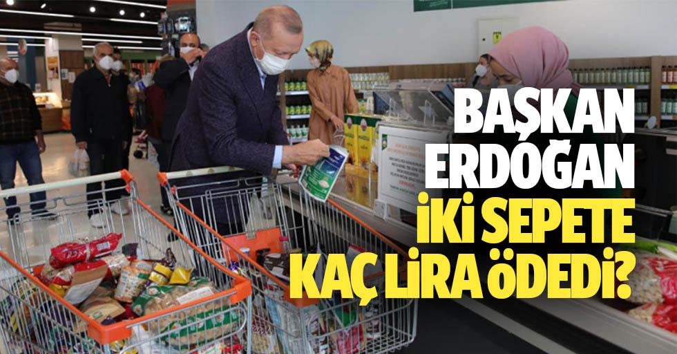 Başkan Erdoğan, 2 sepete kaç lira ödedi?
