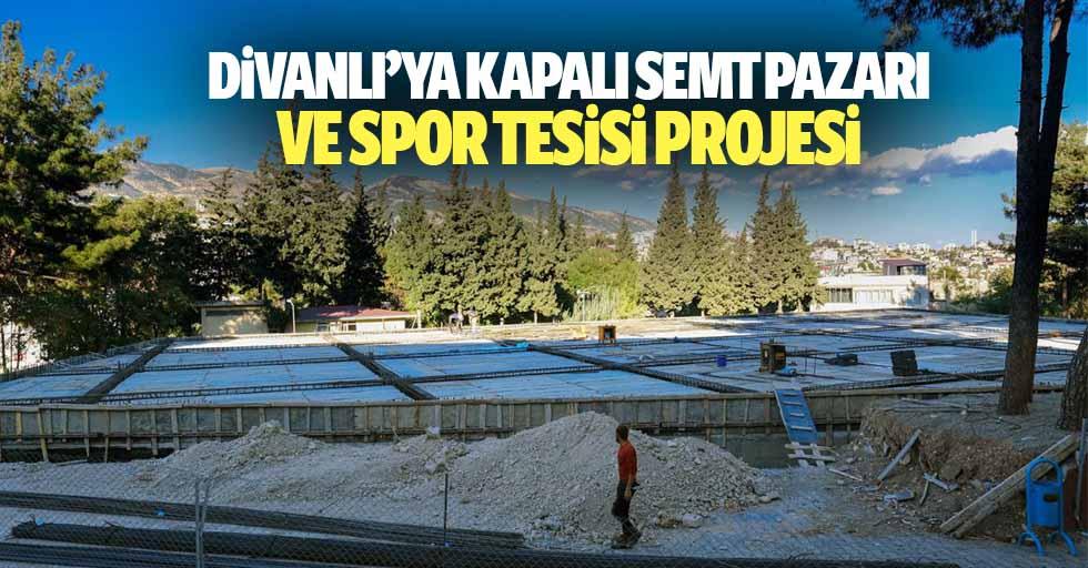 Divanlı'ya Kapalı Semt Pazarı ve Spor Tesisi Projesi