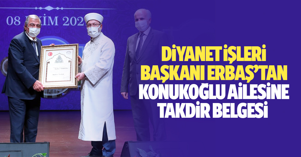 Diyanet İşleri Başkanı Erbaş'tan Konukoğlu Ailesine Takdir Belgesi