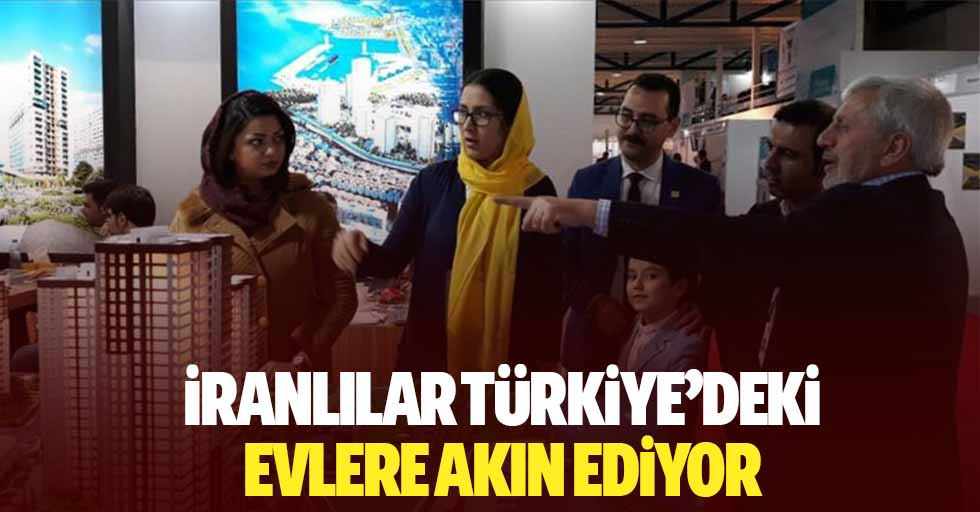 İranlılar Türkiye'deki evlere akın ediyor