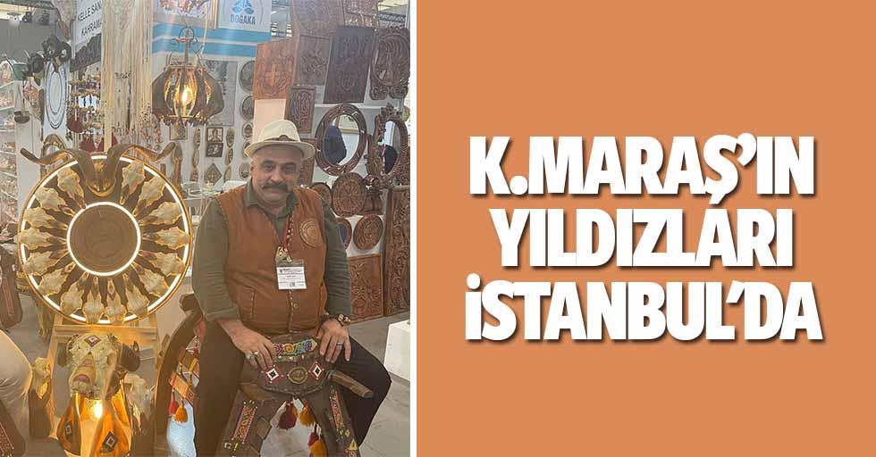 Kahramanmaraş'ın yıldızları İstanbul'da