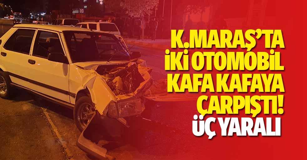 Kahramanmaraş'ta İki Otomobil Kafa Kafaya Çarpıştı, 3 Yaralı