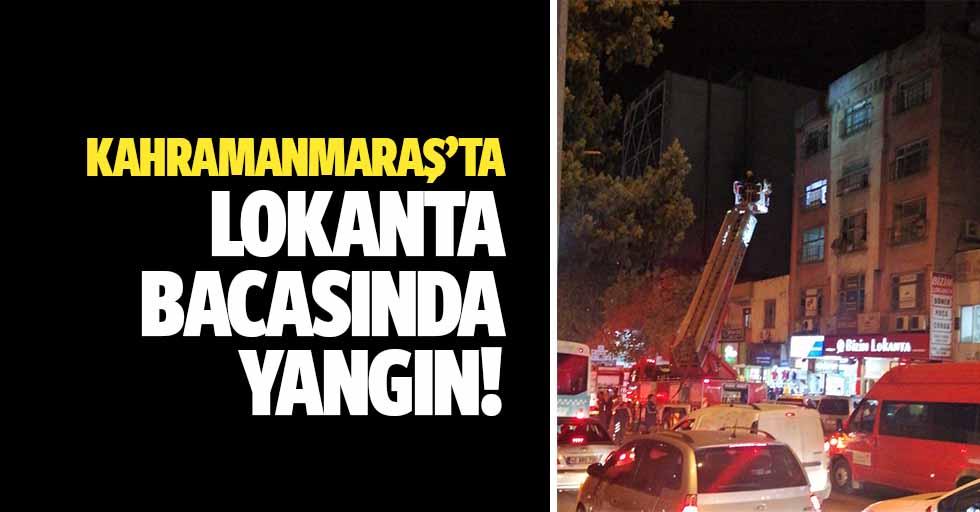 Kahramanmaraş'ta lokanta bacasında yangın!