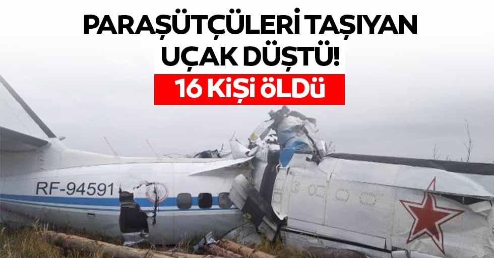 Paraşütçüleri taşıyan uçak düştü, 16 kişi öldü