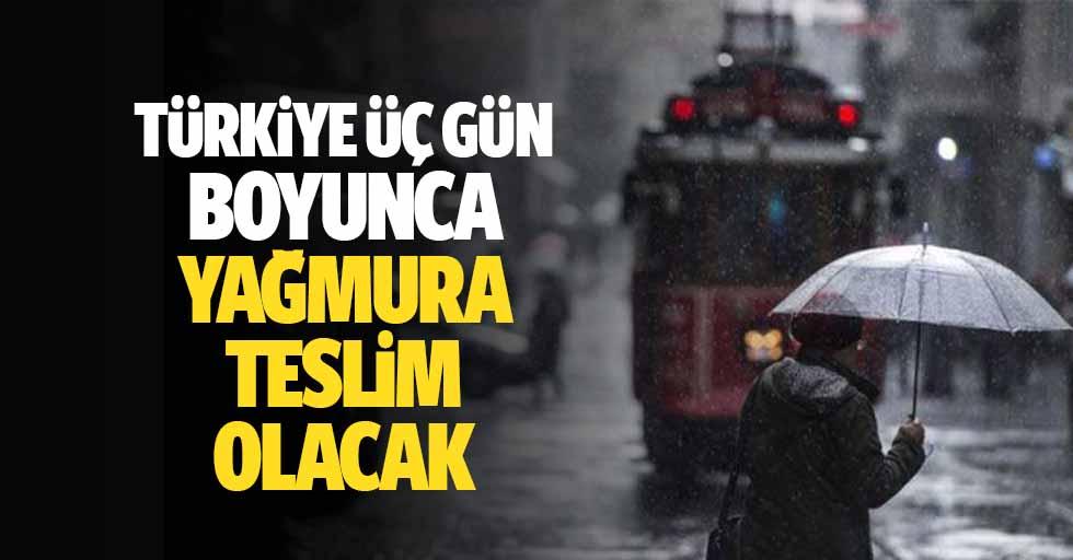 Türkiye 3 gün boyunca yağmura teslim olacak