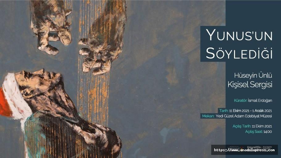 'Yunus'un Söylediği' sergisi Kahramanmaraş'ta sanatseverlerle buluşacak
