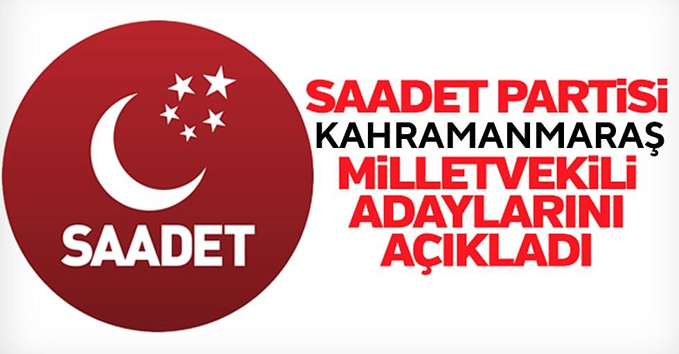 Saadet Partisi Kahramanmaraş adayları belli oldu!