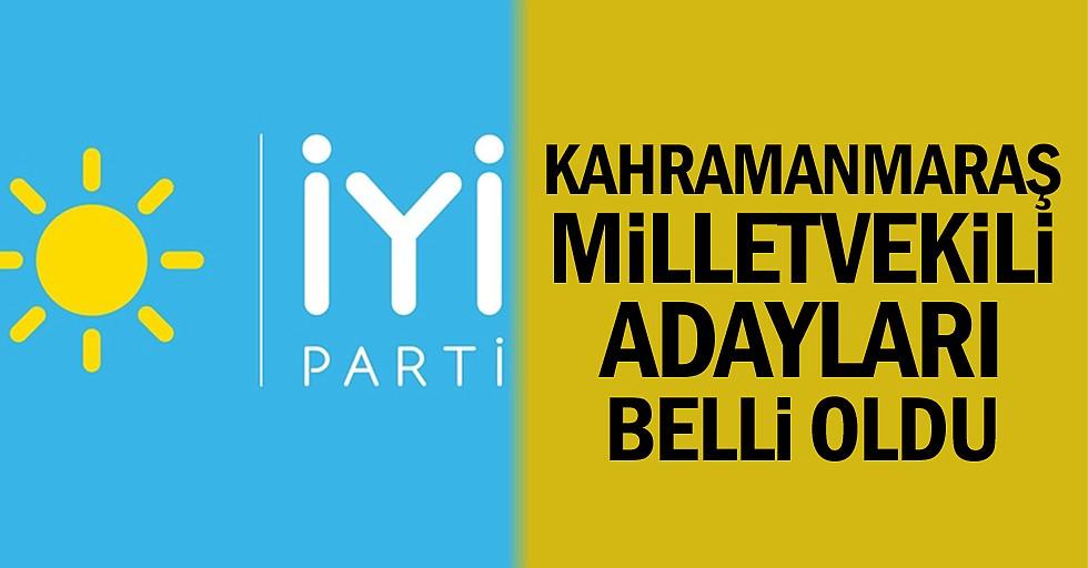 İYİ Parti Kahramanmaraş Milletvekili adayları belli oldu!