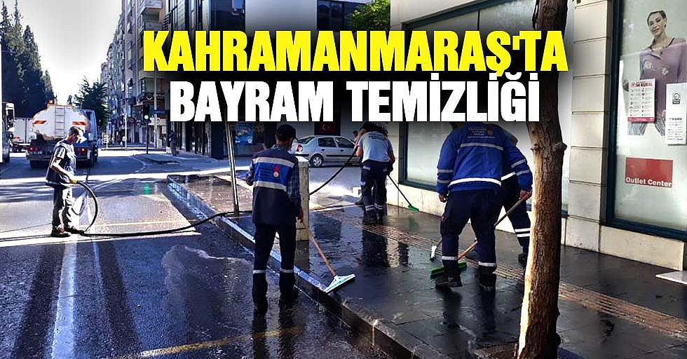 Kahramanmaraş'ta Bayram Temizliği