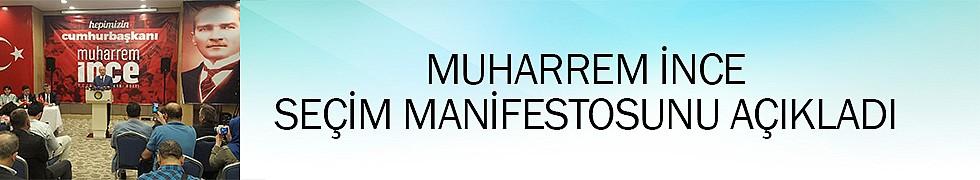 <b>Muharrem İnce Seçim Manifestosunu Açıkladı</b>