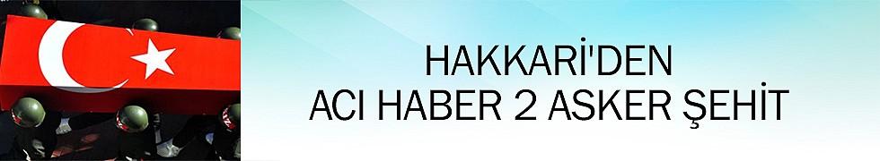 <b>Hakkari&#039;den Acı Haber: 2 Asker Şehit</b>