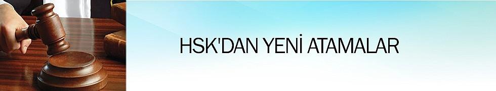 <b>HSK&#039;dan Yeni Atamalar</b>