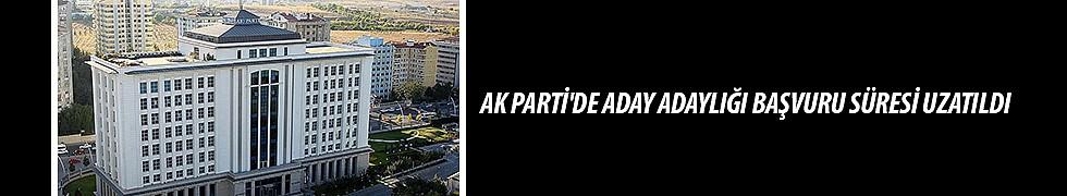 <b>Ak Parti&#039;de Aday Adaylığı Başvuru Süresi Uzatıldı</b>