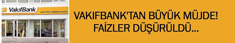 <b>Vakıfbank&#039;tan büyük müjde! Faizler düşürüldü...</b>