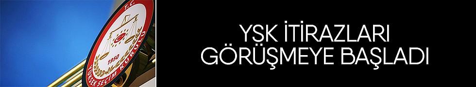 <b>YSK itirazları görüşmeye başladı</b>